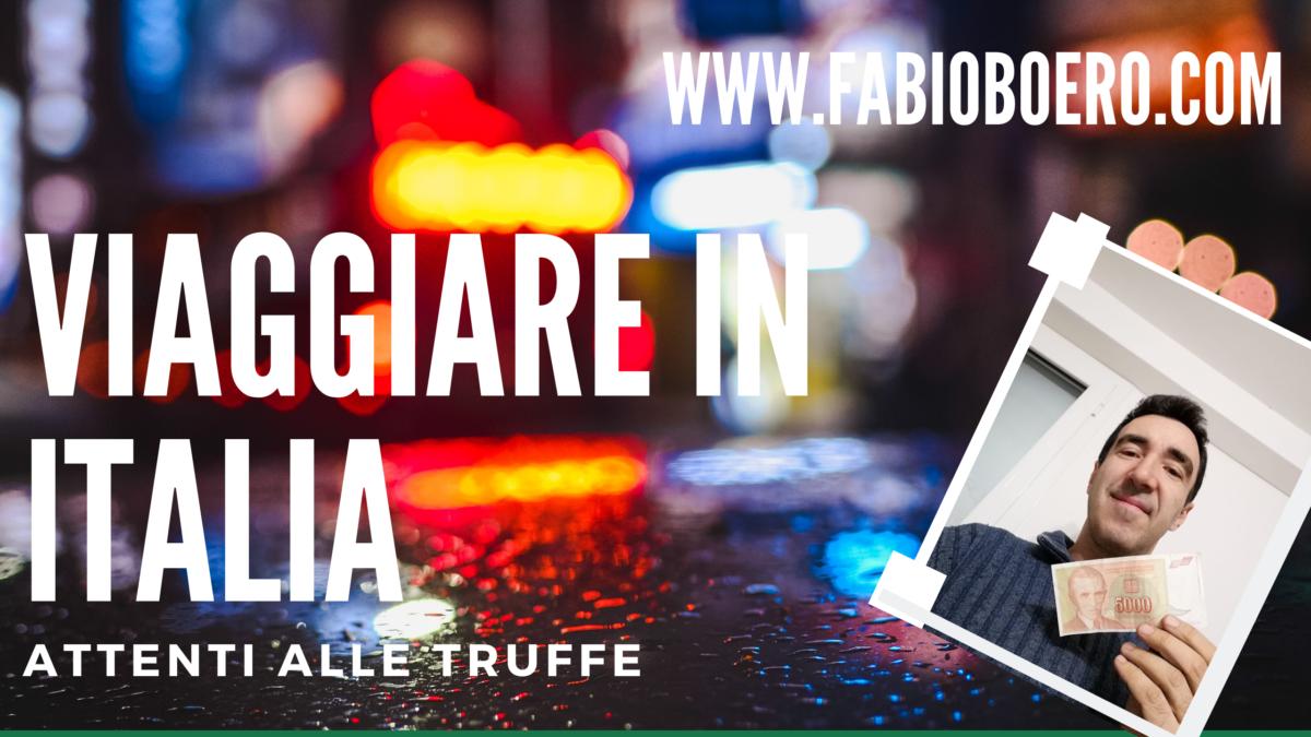 Viaggiare in Italia! Attenti alle truffe
